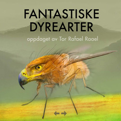 Fantastiske dyrearter Tor Rafael Raael